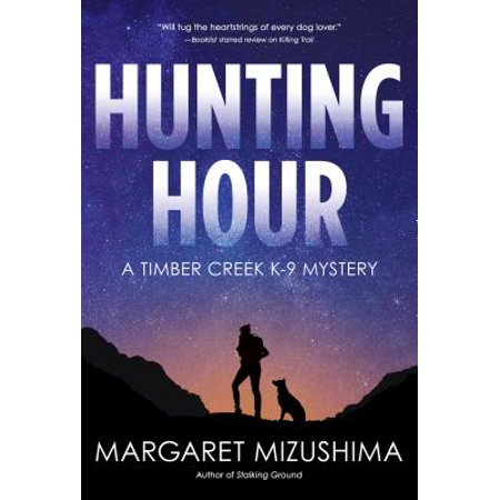 Hunting Hour: A Timber Creek K-9 Mystery (Best 48 Hours Mystery)