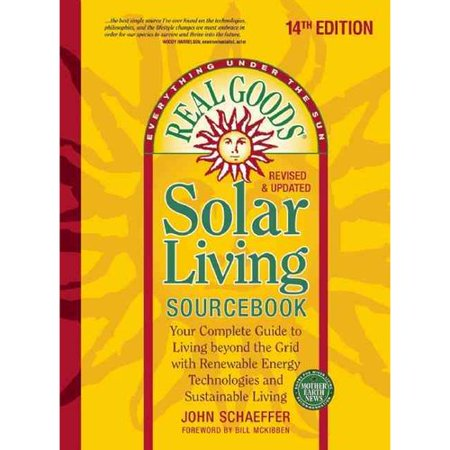 Real Goods Solar Living Sourcebook  Your Complete Guide To Living Beyond The Grid With Renewable Energy Technologies And Sustainable Living