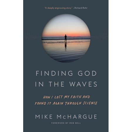 Finding God in the Waves : How I Lost My Faith and Found It Again Through (Bell Gods)