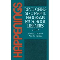 Happenings : Developing Successful Programs for School Libraries