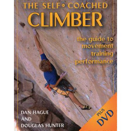 Self-Coached Climber : The Guide to Movement, Training, Performance