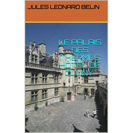 LE PALAIS DES THERMES HOTEL DE CLUNY - eBook