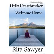 Hello Heartbreaker, Welcome Home - eBook