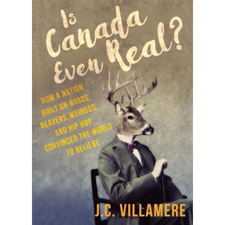 Is Canada Even Real? - eBook
