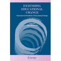 Extending Educational Change : International Handbook of Educational Change