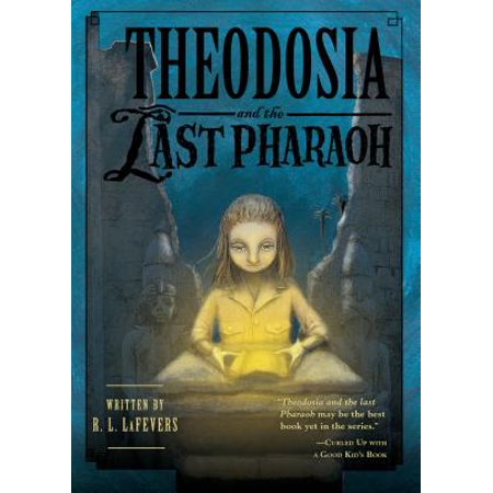 Theodosia and the Last Pharaoh - Pharaoh For Kids