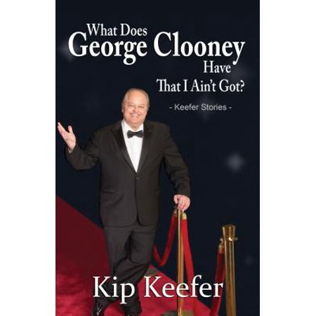 What Does George Clooney Have That I Ain't Got? - eBook - George Clooney Halloween