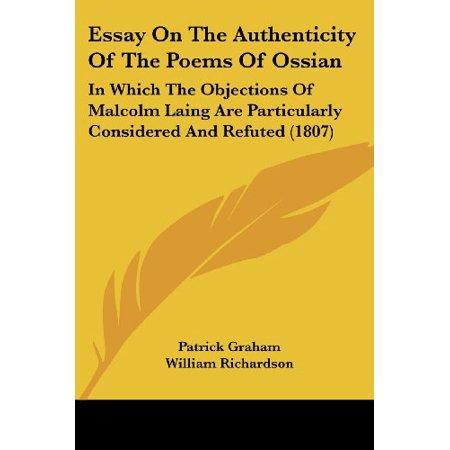 Essay On The Authenticity Of The Poems Of Ossian: In Which The Objections Of Malcolm Laing Are Particularly Considered A - image 1 de 1
