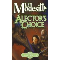 Alector's Choice : The Fourth Book of the Corean Chronicles