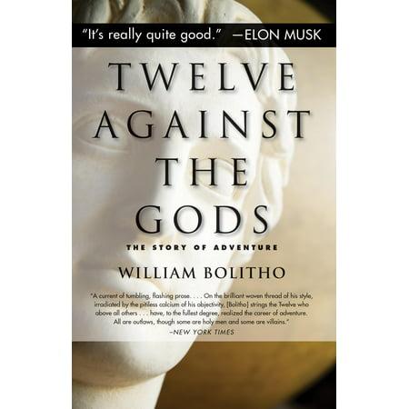 Twelve Against the Gods : The Story of Adventure](God Against Halloween)