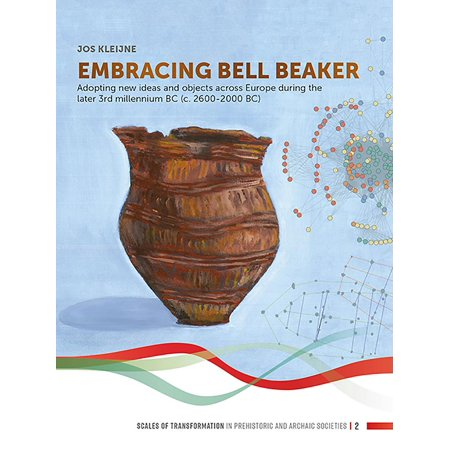 Scales of Transformation: Embracing Bell Beaker: Adopting New Ideas and Objects Across Europe During the Later 3rd Millennium BC (C. 2600-2000 Bc) (Paperback)