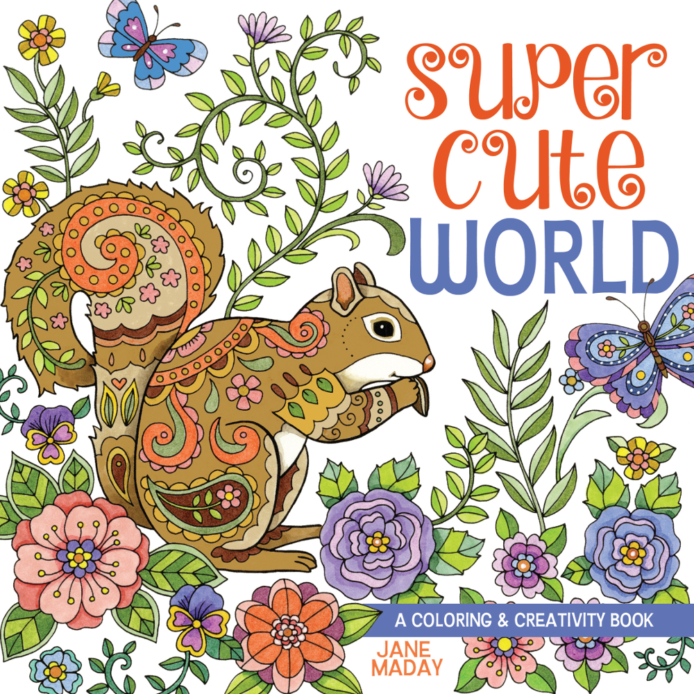Super Cute World : A Coloring and Creativity Book