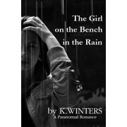 The Girl on the Bench in the Rain - eBook
