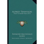Alfred Tennyson : How to Know Him (1917)