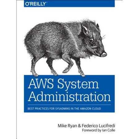 AWS System Administration : Best Practices for Sysadmins in the Amazon