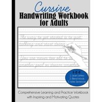 Cursive Handwriting Workbook for Adults: Comprehensive Learning and Practice Workbook with Inspiring and Motivating Quotes (Paperback)