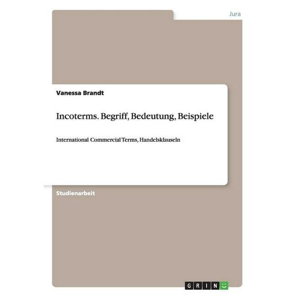 Incoterms. Begriff, Bedeutung, Beispiele : International ...