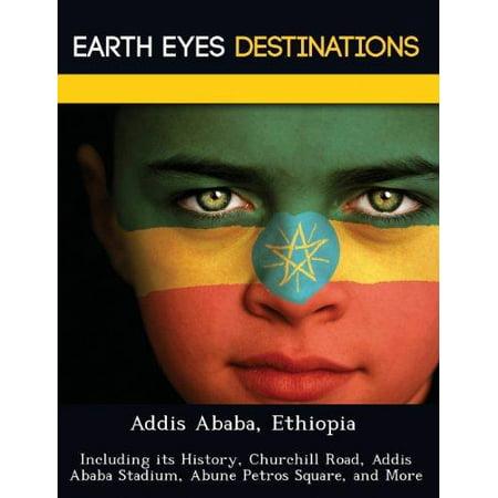 Addis Ababa  Ethiopia  Including Its History  Churchill Road  Addis Ababa Stadium  Abune Petros Square  And More