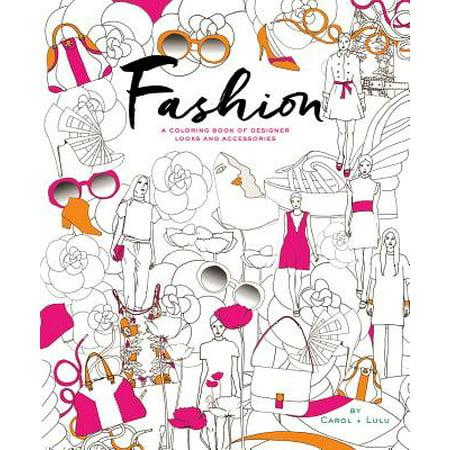 Fashion : A Coloring Book of Designer Looks and (Fashion Designer Lookbook)