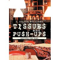 Tissues and Push-Ups : Getting the Dirt