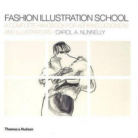 Fashion Illustration School : A Complete Handbook for Aspiring Designers and Illustrators