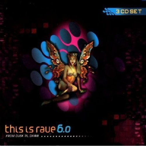 This Is Rave 6.0: From Dusk Til Dawn