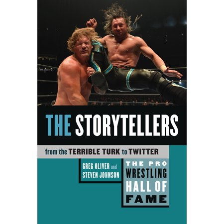 The Pro Wrestling Hall of Fame : The Storytellers (from the Terrible Turk to (Halloween Hall O' Fame)