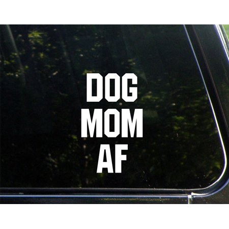 Dog Mom AF - 3-3/4