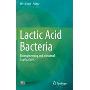 Lactic Acid Bacteria: Bioengineering and Industrial Applications (Hardcover)