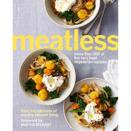 Meatless: More Than 200 of the very best vegetarian recipes from the kitchens of Martha Stewart Living