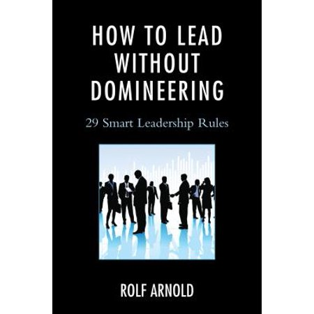 How to Lead without Domineering - eBook ()