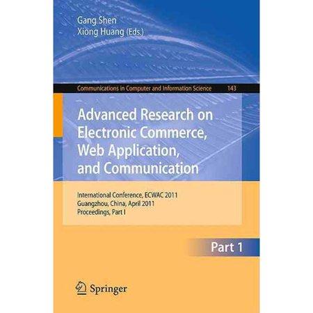 Advanced Research On Electronic Commerce  Web Application  And Communication  International Conference  Ecwac 2011  Guangzhou  China  April 16 17  2011  Proceedings