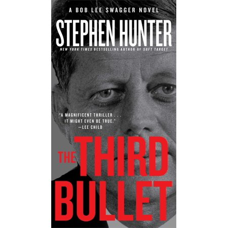 The Third Bullet : A Bob Lee Swagger Novel