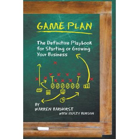 Game Plan : The Definitive Playbook for Starting or Growing Your (Business Plan For Starting A New Business)