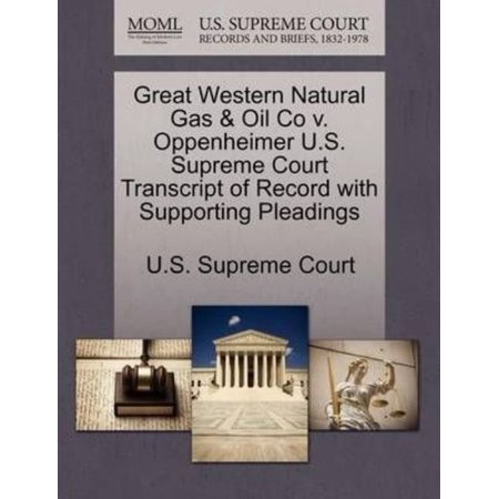 Great Western Natural Gas   Oil Co V  Oppenheimer U S  Supreme Court Transcript Of Record With Supporting Pleadings