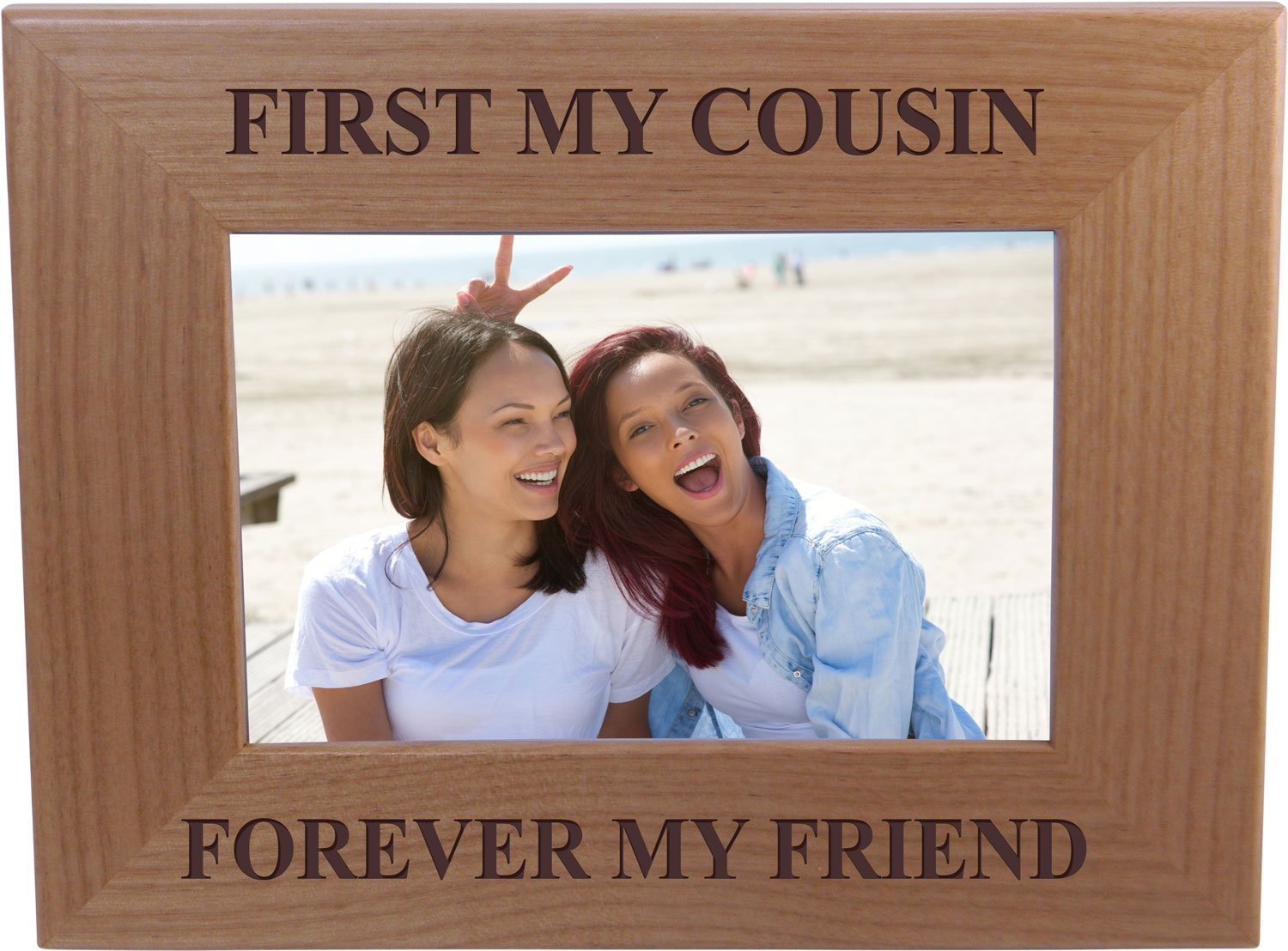First My Cousin Forever My Friend Great Gift for cousins 4x6 Inch Wood Picture Frame