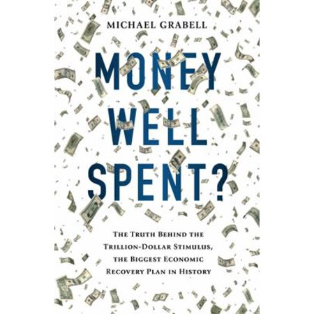 Money Well Spent  By Michael Grabell