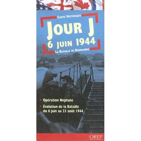 D-day 6th June 1944/ Jour J 6 Juin 1944: The Battle of Normandy/ La Bataille De
