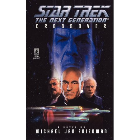 Star Trek: The Next Generation: Crossover (Best Star Trek Next Generation Novels)
