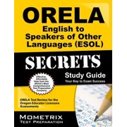 Orela English to Speakers of Other Languages (Esol) Secrets Study Guide : Orela Test Review for the Oregon Educator Licensure Assessments