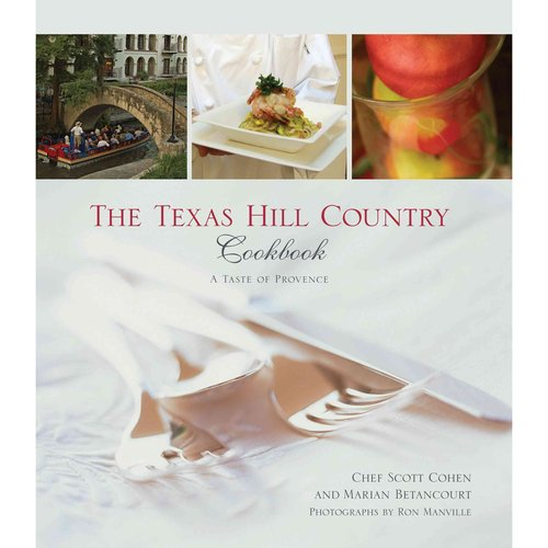 The Texas Hill Country Cookbook: A Taste of Provence