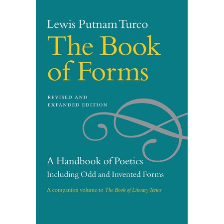 The Book of Forms : A Handbook of Poetics, Including Odd and Invented Forms, Revised and Expanded Edition (Turco Forms)