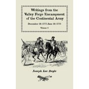 Writings from the Valley Forge Encampment of the Continental Army: December 19, 1777-June 19, 1778, Volume 8, called to the unpleasing task of a Soldier (Paperback)