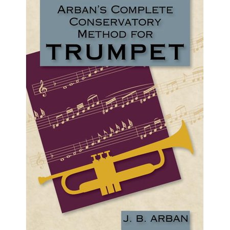Arban's Complete Conservatory Method for Trumpet (Dover Books on Music) (Paperback) Complete Works Music Book