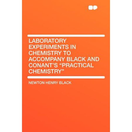 Laboratory Experiments in Chemistry to Accompany Black and Conant's