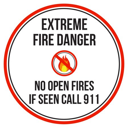 Fire Safety Open House - Extreme Fire Danger No Open Fires, If Seen Call 911 Red, Black & White Business Commercial Safety Round Sign - 12 Inch