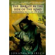 The Harlot by the Side of the Road : Forbidden Tales of the Bible