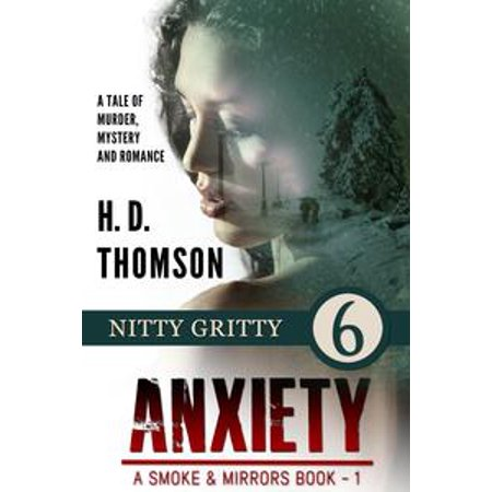 Anxiety: Nitty Gritty - Episode 6 - A Tale of Murder, Mystery and Romance - eBook