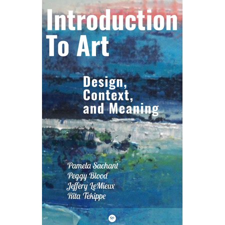 Introduction to Art: Design, Context, and Meaning -