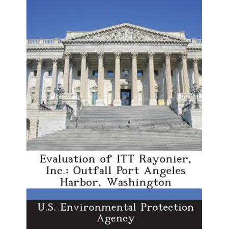 Evaluation Of Itt Rayonier  Inc   Outfall Port Angeles Harbor  Washington